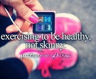 Exercising to be healthy, not skinny