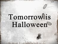 Tomorrow is Halloween
