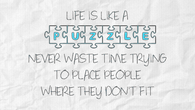 Life is like a puzzle