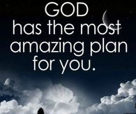 God Has the Most Amazing Plan