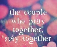 The couple who pray together, stay together