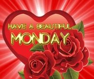 Have a beautiful Monday