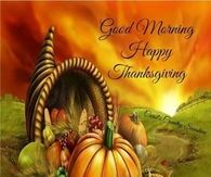 Good Morning Happy Thanksgiving
