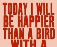 Today I Will Be Happy