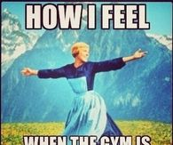 How I feel when the gym is empty