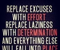 Replace excuses with effort