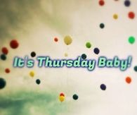 It's Thursday baby