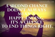 A Second chance doesn't always mean a happy ending....