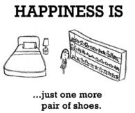 Happiness is just one more pair of shoes