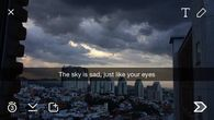 The sky is sad, just like your eyes