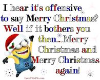 I hear it's offensive to say Merry Christmas