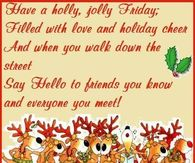 Have a holly jolly Friday