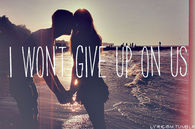 I won't give up on us