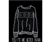 You fit me better than my favorite sweater