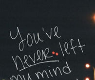 You've never left my mind