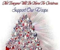 Not everyone will be home for Christmas - Support Our Troops