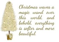 Christmas waves a magic wand over this world and beholds