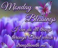 Monday Blessings Have A Great Week
