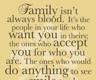 Family isnt always about blood