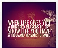 Show life you have a thousand reasons to smile