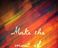 Make the most of life