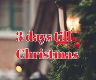 3 Days Until Christmas