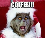 Im a grinch without coffee