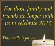 For family and friends no longer with us in 2015
