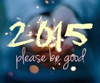 2015 please be good