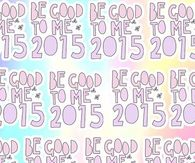 Be good to me 2015