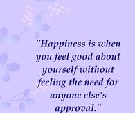 Happiness is when you feel good about yourself....