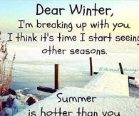Dear Winter I'm breaking up with you