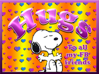 Hugs to all my Facebook friends