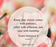 Know that victory comes with patience