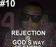 Rejection is Gods way of saying wrong direction