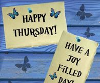Happy Thursday Have A Joy Filled Day