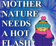 Mother Nature Needs A Hot Flash