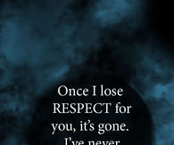 Once I lose respect