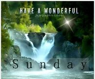 Have a wonderful Sunday