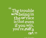 The trouble with being in the rat race