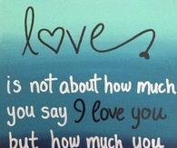 Love is not how much you say