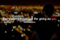 Every night I thank God for giving me YOU!