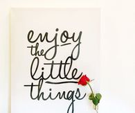 Amazing Enjoy The Little Things