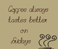 Coffee Quotes · Friday Coffee