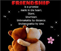 Friendship is a promise made in the heart...