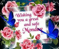 Wishing You A Great Monday