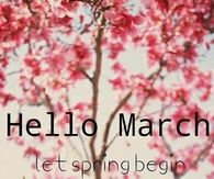 Hello March Let Spring Begin