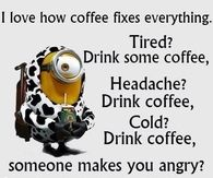 Coffee Fixes Everything