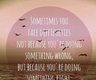 Sometimes you face difficulties....