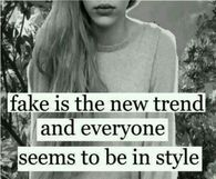 Fake is teh new trend